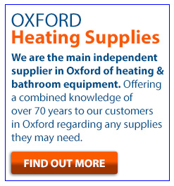 Oxford heating supplies.  The main supplier in Oxford of heating and bathroom equipment